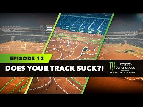 Does Your Track Suck? - Episode 12 - Monster Energy Supercross The Game!