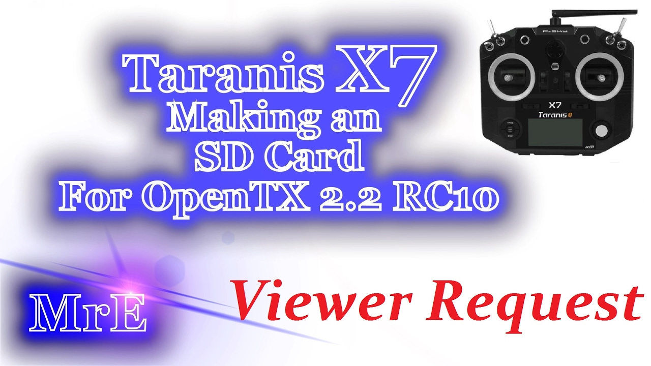 Taranis Q X7 SD Card Creation For OpenTX 2 2 0 RC10