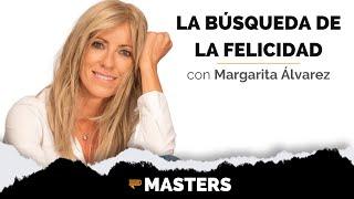 Margarita Álvarez : La Búsqueda de la Felicidad - MASTERS