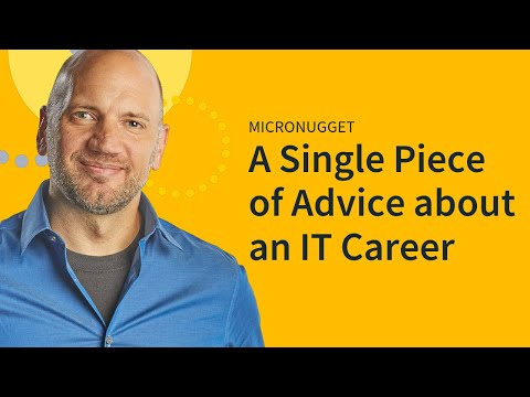 A Single Piece of Advice about an IT Career