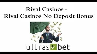 ▷ Rival Casinos - Rival Casinos No Deposit Bonus