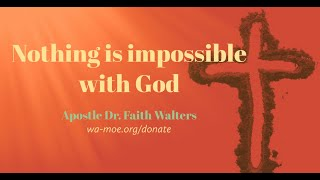 APOSTLE FAITH WALTERS Nothing Is Impossible with God