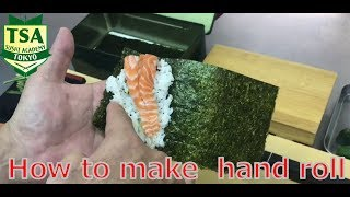 How to make hand roll sushi@Tokyo Sushi Academy English Course / 東京すしアカデミー英語コース