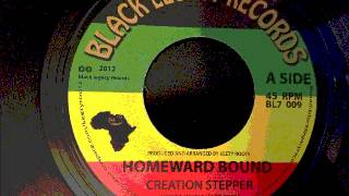 Creation Steppers & Keety Roots - Homeward Bound