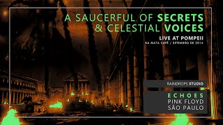 A Saucerful of Secrets & Celestial Voices - Live at Pompeii - Echoes Pink Floyd São Paulo
