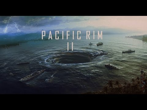 Pacific Rim 2 : Uprising | Music Theme. (Fan Made)