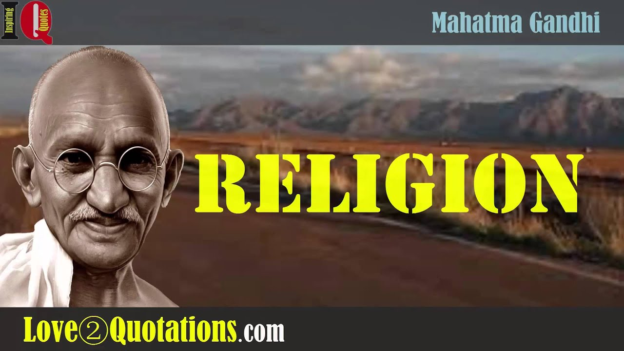IQ Mahatma Gandhi Inspiring Quotes About Religion YouTube - Gandhi religion