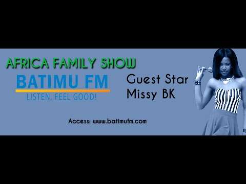 Batimufm: Africa Family Show hosted by Titus Banyoh with Guest Artist MissyBk