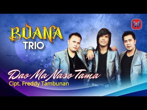 Buana Trio - Dao Ma Naso Tama [Lagu Batak Official Music Video]