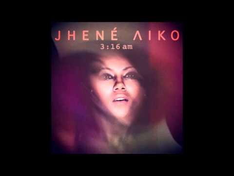 Jhené Aiko - 3:16 am (explicit)