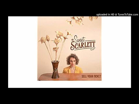 Sweet Scarlett - Sell Your Ticket Mp3