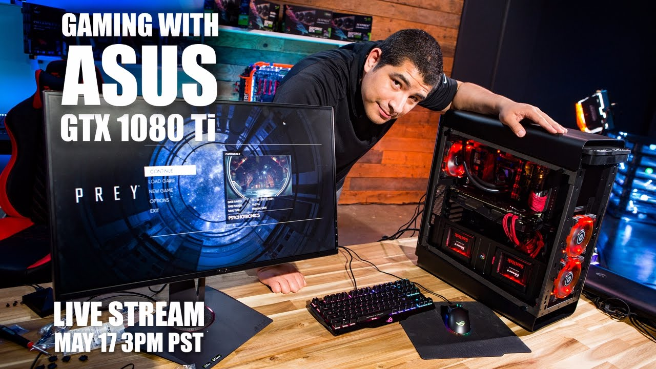 Live: ASUS And Newegg Stream Prey on GTX 1080 Ti Graphics Cards