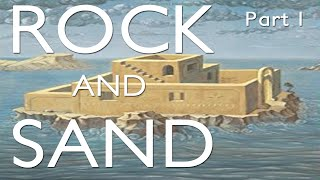 Rock and Sand : Part I