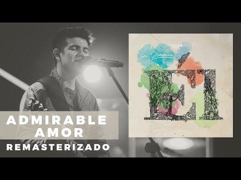 Admirable Amor - Su Presencia - Él | Remasterizada