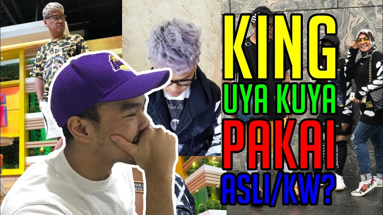 KING UYA KUYA PAKAI ASLI ATAU KW?   #HuntingFake - YouTube