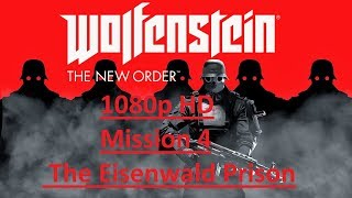 Wolfenstein The New Order Gameplay Walkthrough Part 4 - The Eisenwald Prison (PS4) - No Commentary