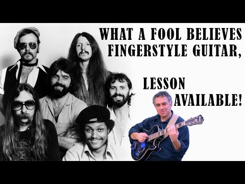 what a fool believes, doobie brothers, michael mcdonald, fingerstyle guitar cover, lesson available!