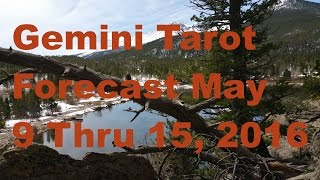 Gemini Tarot Forecast May 9 Thru 15, 2016