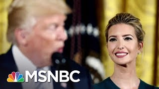 Ivanka Trump, #TIMESUP, And Her Father's Access Hollywood Tape | The Last Word | MSNBC