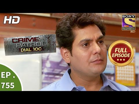 Crime Patrol Dial 100 – Ep 755 – Full Episode – 13th  April, 2018