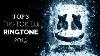 Top 3 Tik Tok DJ Ringtone | 2019 | Download Now | Me Ringtones