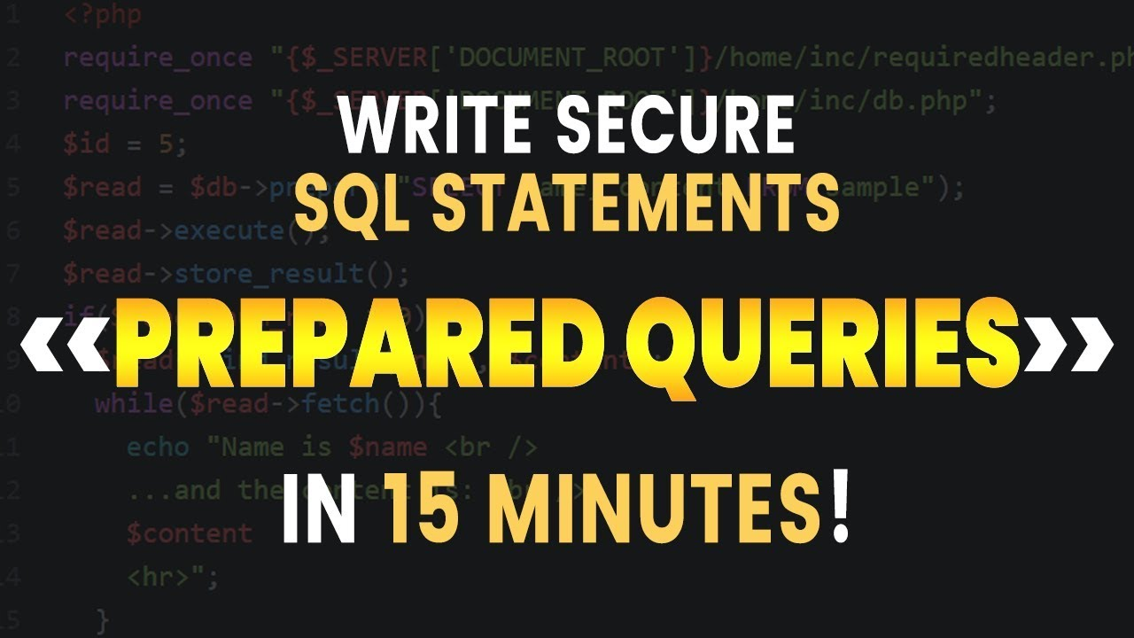 Writing PREPARED QUERIES in PHP - Secure SQL Tutorial: INSERT, UPDATE, SELECT, DELETE