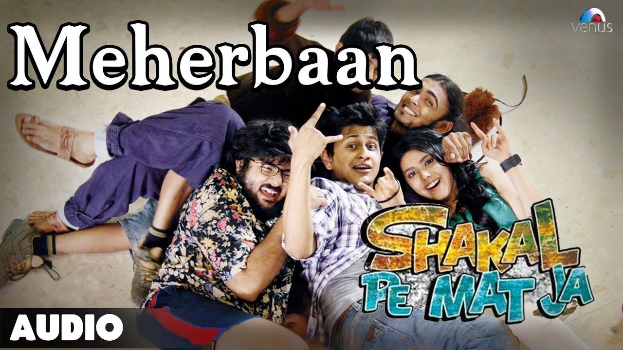 Download Shakal Pe Mat Ja : Meherbaan | Full Audio Song | Shubh Mukherjee,Prateek,Aamna Sharif