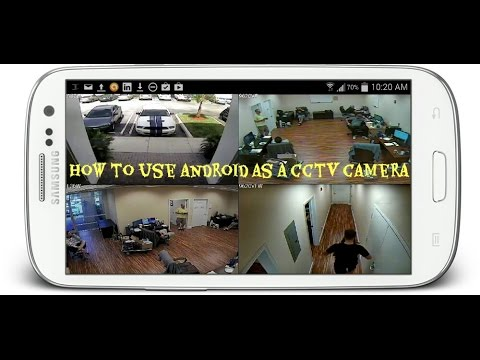 how to use android phone as cctv camera