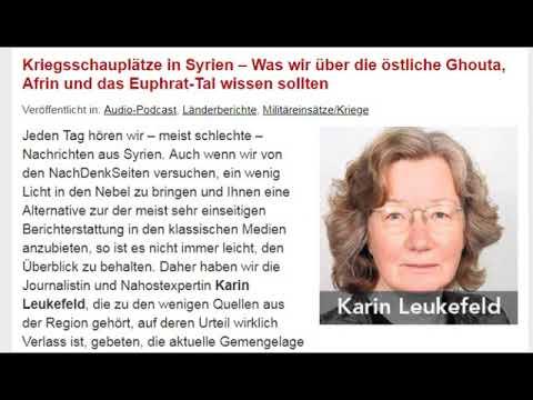 Karin Leukefeld: Was wir über Syrien, Ost-Ghouta, Afrin, Euphrat-Tal wissen sollten (Nachdenkseiten)