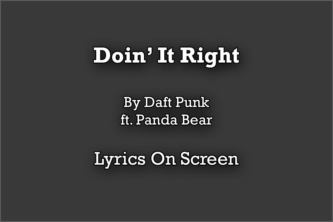 Lyric colt 45 lyrics video : Daft Punk - Doin' It Right ft. Panda Bear + Lyrics [ HD ] - YouTube