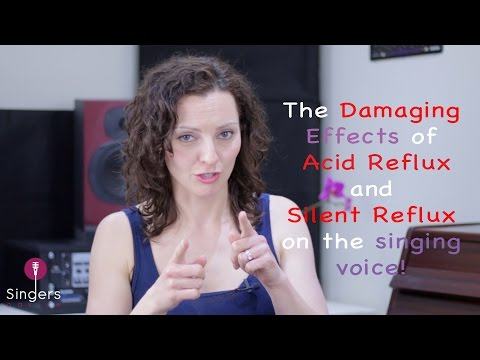 ACID REFLUX/SILENT REFLUX AND THE SINGING VOICE  // Singers Advice