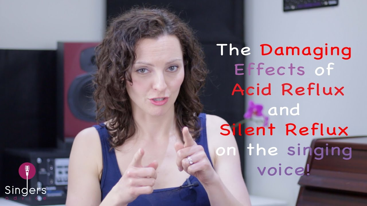 The damaging effects of Acid Reflux and Silent Reflux on the singing voice  // Singers Advice