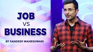 Job vs Business - By Sandeep Maheshwari I Hindi