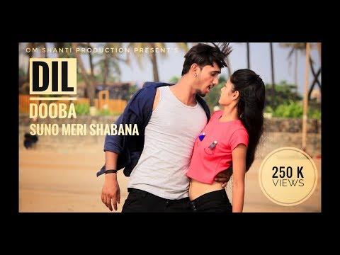 Suno Meri Shabana/ Dil Dooba | Full Song | Om Shanti Production