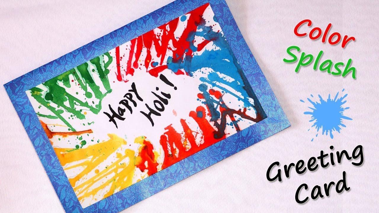 Holi Card Making Ideas Part - 26: Happy Holi 2018 | Handmade Greeting Card | Color Burst Effect Tutorial