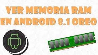 Ver memoria RAM en ANDROID 8 1 OREO