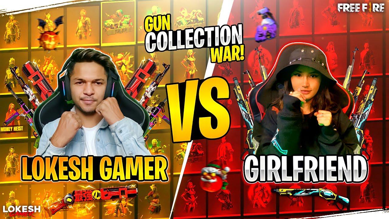 Lokesh Gamer Vs Girlfriend Gun Skin Collection Battle [ India's Richest Player ] Garena Free Fire