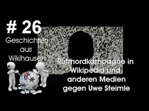 Rufmordkampagne in Wikipedia und anderen Medien gegen Uwe Steimle | #26 Wikihausen