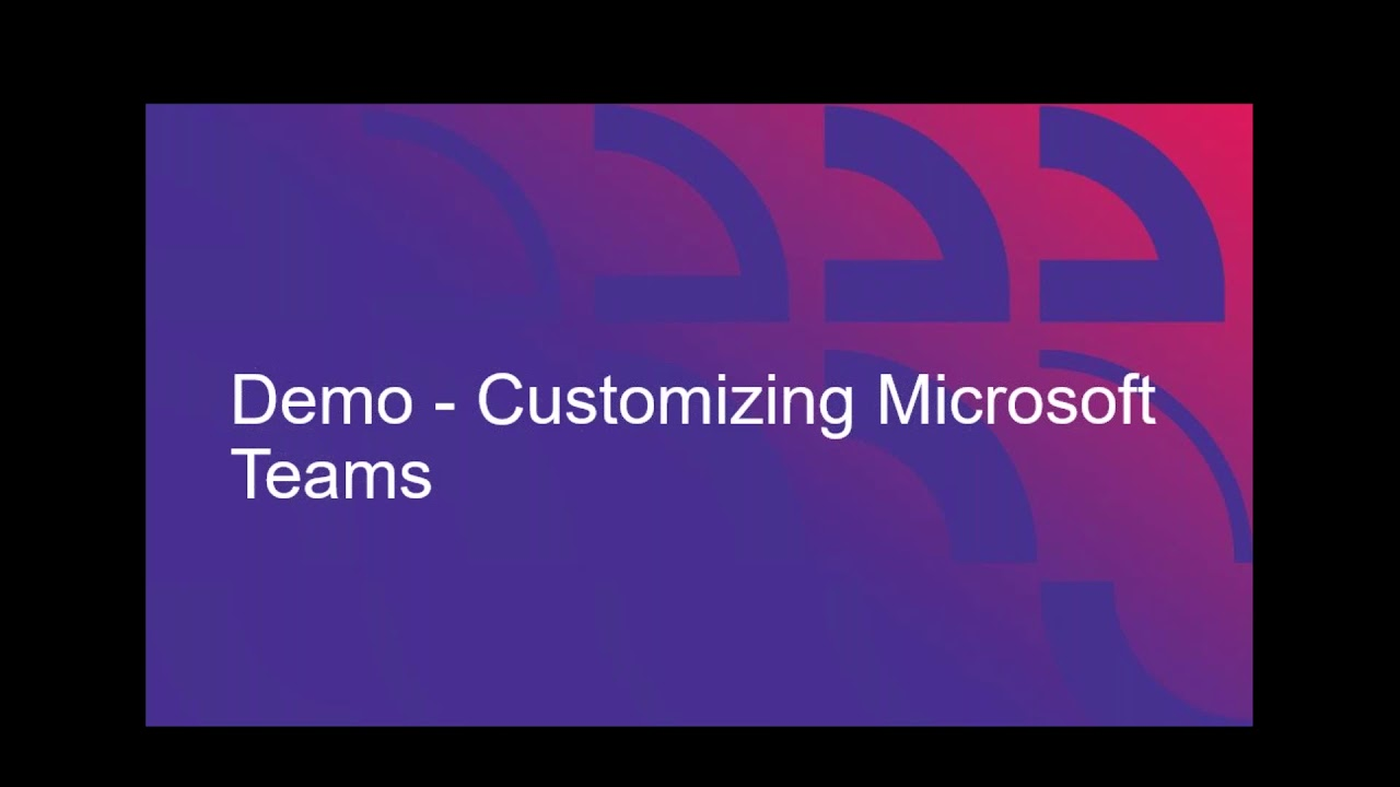 Customize Microsoft Teams in Office 365 (Video) | Encore