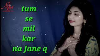 Tum se mil kar najane q || whatsapp status || new female version song