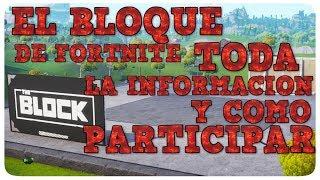 EL BLOQUE DE FORTNITE | TODA LA INFORMACION Y COMO PARTICIPAR