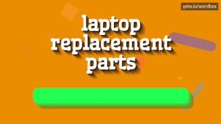 LAPTOP REPLACEMENT PARTS - HOW TO PRONOUNCE IT!?