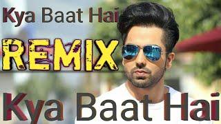 Kya Baat Hai Song Dj Remix   Kya Baat Ay Full Song   Harrdy Sandhu, Nora Fatehi, Arvindr Khaira