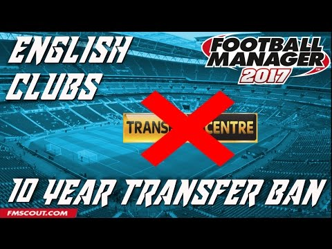 What if English Clubs had a 10 Year Transfer Ban? - Football Manager 2017 Experiment