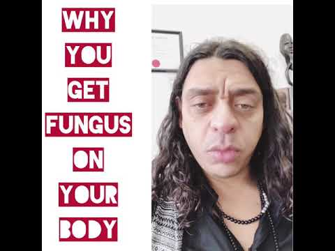 Why you get Fungus on your body - detoxification