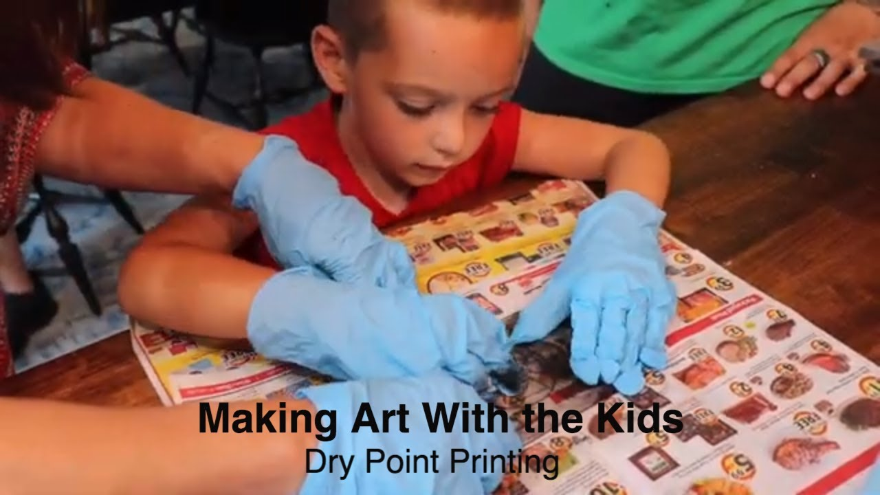 Making Art with the Kids - Dry Point Printing
