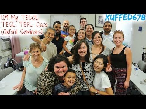 1.09 My TESOL TESL TEFL Class (Oxford Seminars)   Xuffed678/Gabriel Ross