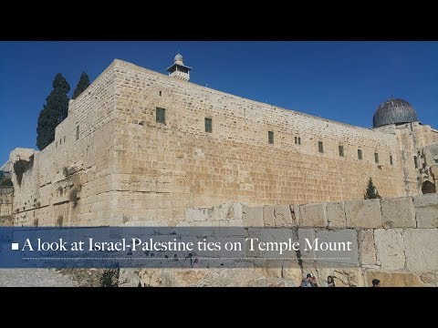 Live: A look at Israel-Palestine ties from Temple Mount探访耶路撒冷老城建筑 解读巴以冲突