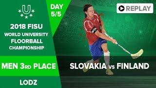Floorball – Men 3rd  place – Slovakia vs Finland - FISU 2018 World University Championship - Day 5