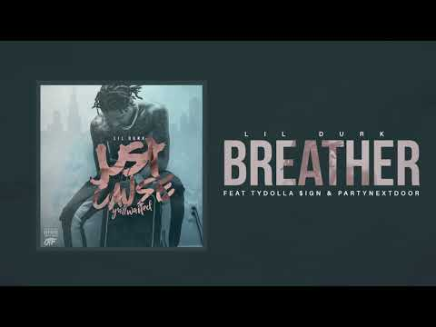 Lil Durk - Breather ft. Ty Dolla $ign & PartyNextDoor (Official Audio)